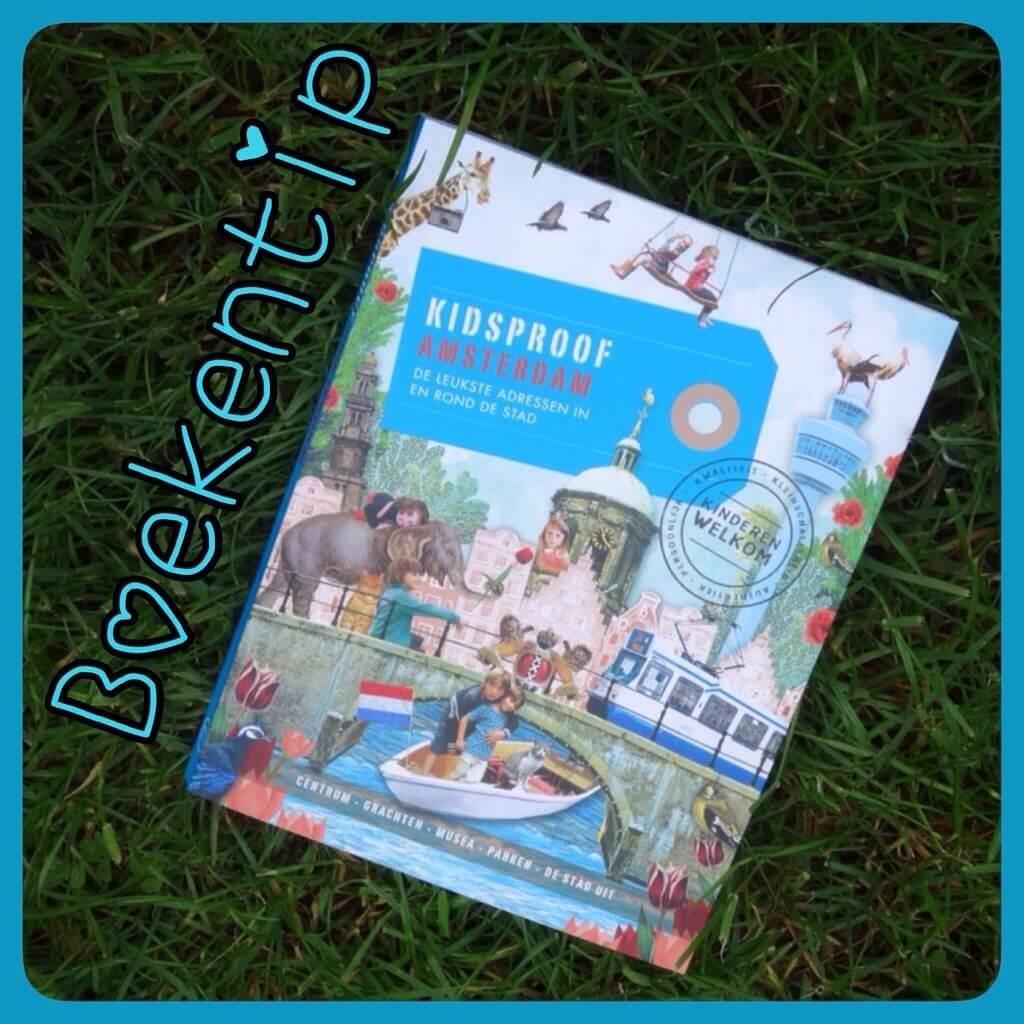 Boekentip: Kidsproof Amsterdam, met de leukste adresjes in en rond de hoofdstad