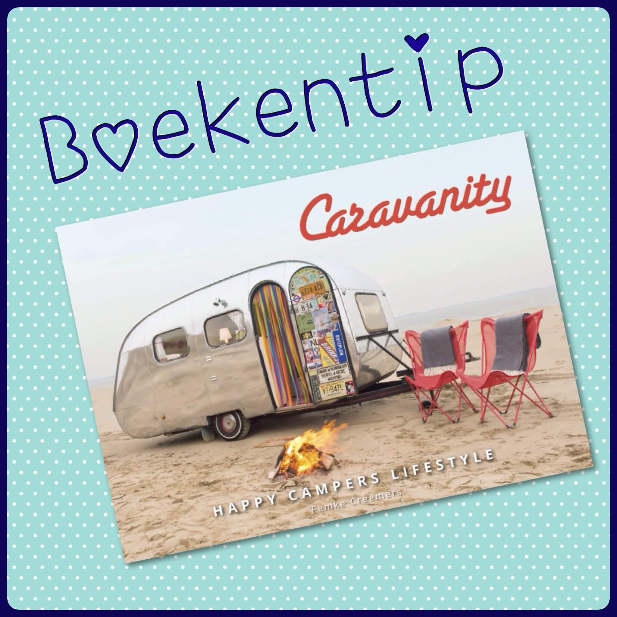 Boekentip: Caravanity, voor inspiratie om een caravan te pimpen