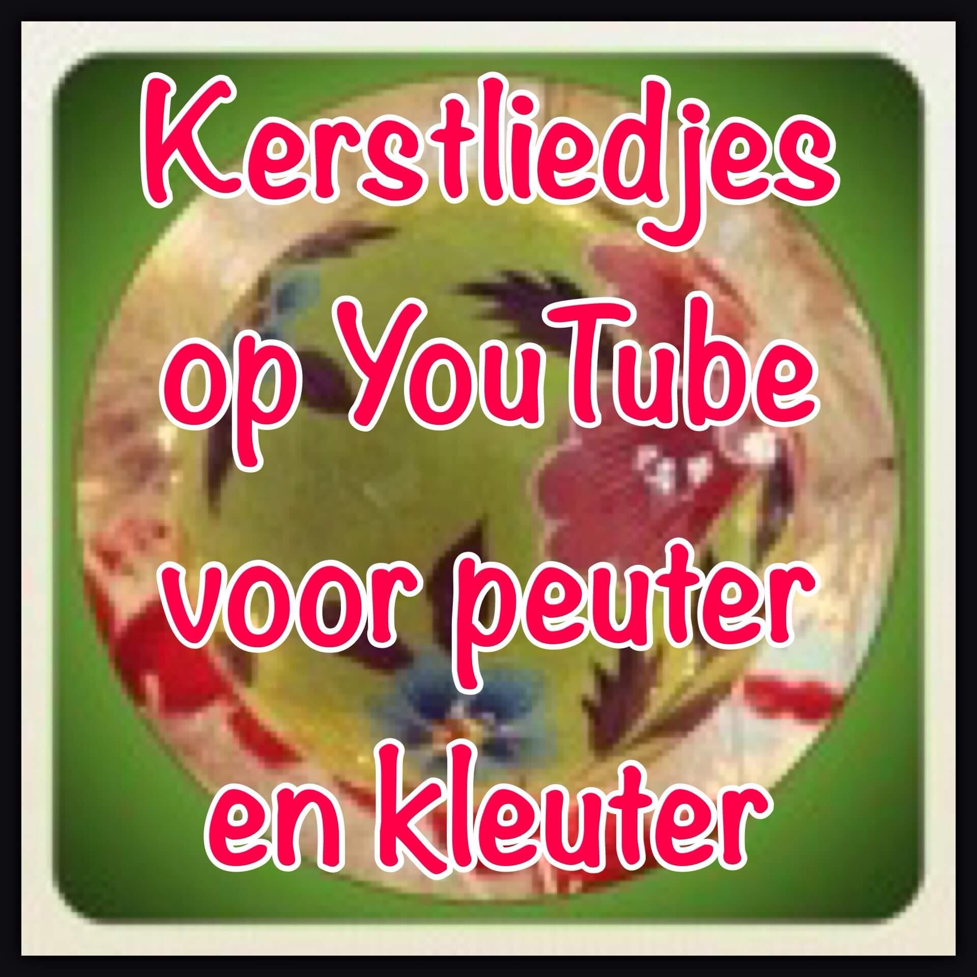 Kerstliedjes op YouTube voor peuter en kleuter