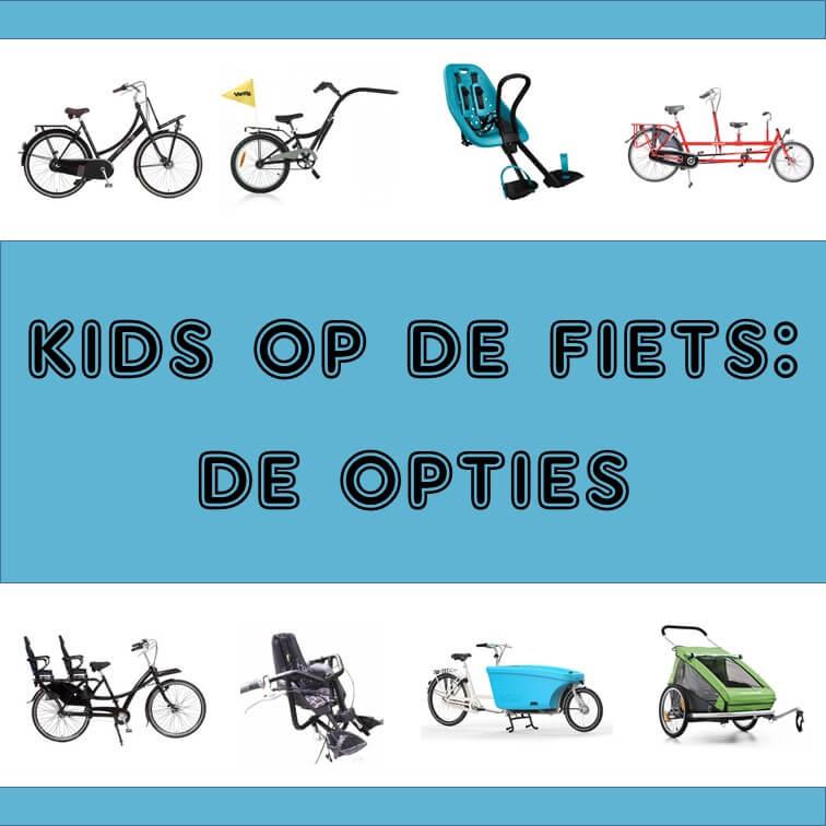 Van fietsstoeltje en moederfiets tot bakfiets: alle manieren om je kind mee te nemen op de fiets