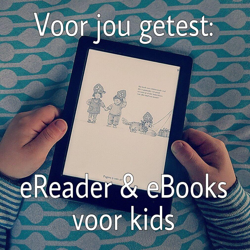 Voor jou getest een eReader voor de hele familie én de leukste eBooks voor kinderen