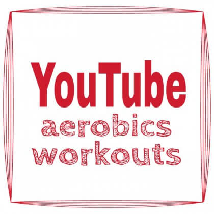 youtube aerobics workouts