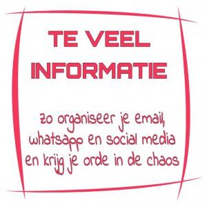 Te veel informatie? Zo organiseer je email, whatsapp en social media en krijg je orde in de chaos