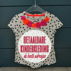 Betaalbaar kleding shoppen voor kids: de beste winkels