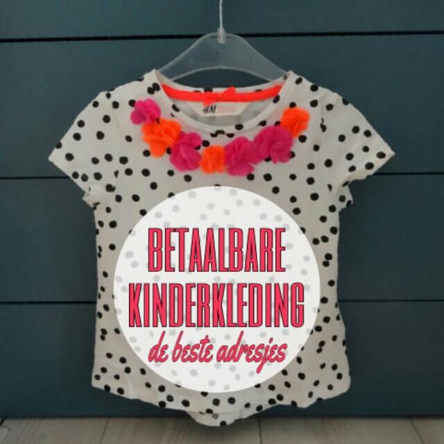 3e7a84f6c8d Betaalbaar kleding shoppen voor kids: de beste winkels - Leuk met kids