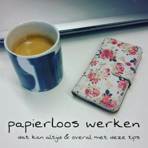 Papierloos werken en toch altijd alles overal bij de hand hebben: zo doe je dat