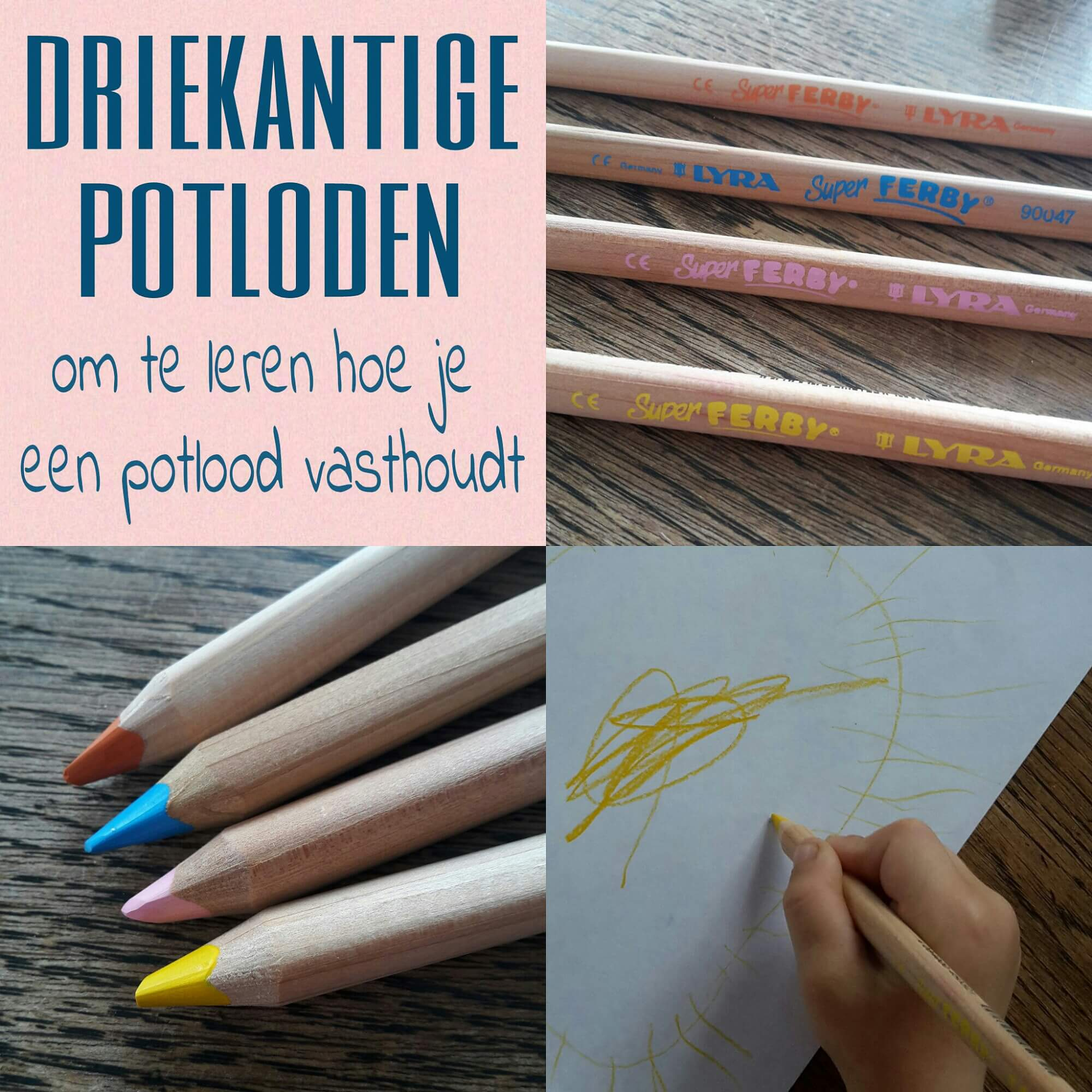 Tip: driekantige potloden om je kleuter te leren hoe je een potlood vasthoudt