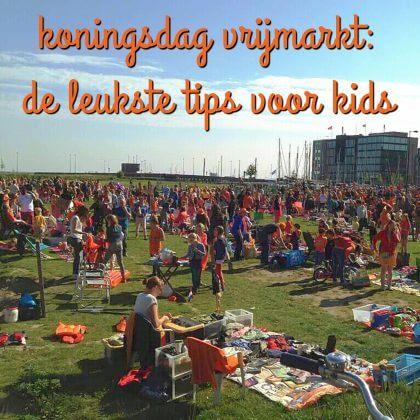 Kids tips voor de Koningsdag vrijmarkt: leuke dingen om te doen of verkopen