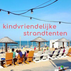 De leukste kindvriendelijke strandtenten in Nederland: zomer met kinderen