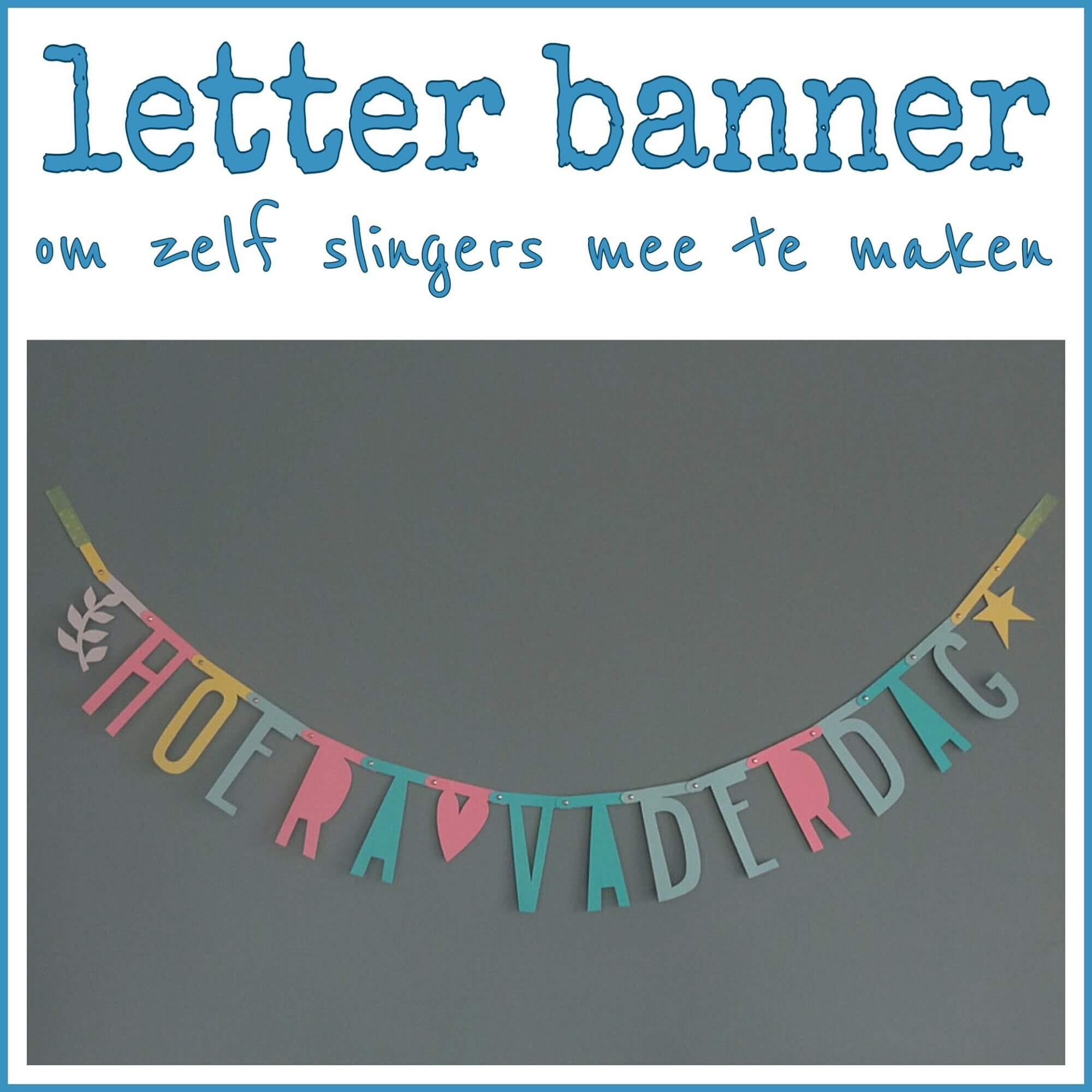 Fabulous Letter banner om zelf slingers mee te maken - Leuk met kids &LG88