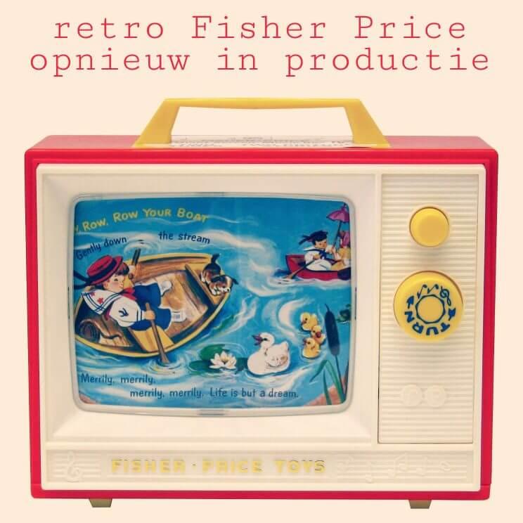 Nostalgie retro Fisher Price opnieuw in productie
