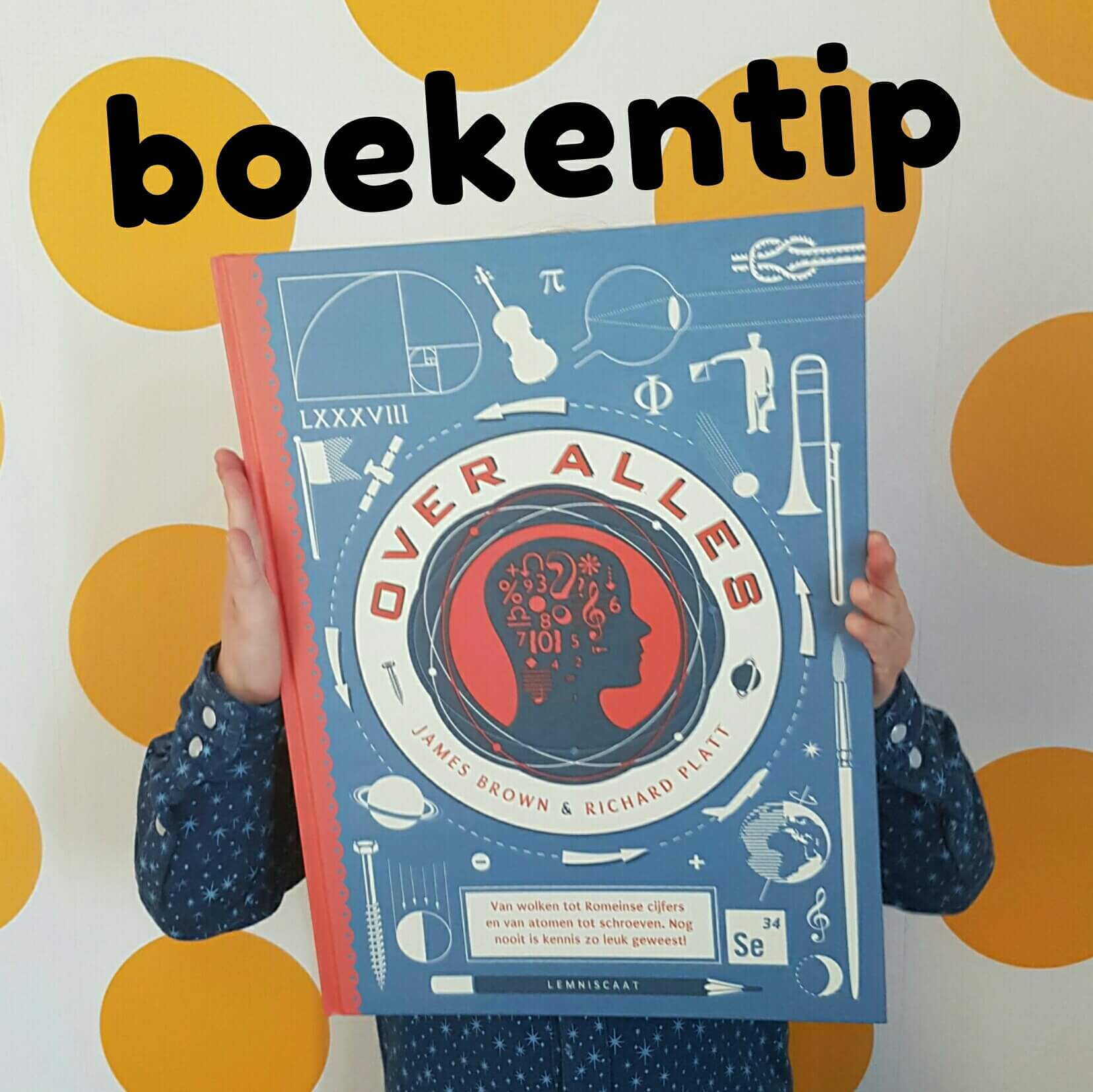 Boekentip: Over Alles, voor nieuwsgierige kinderen die alles willen weten James Brown en Richard Platt