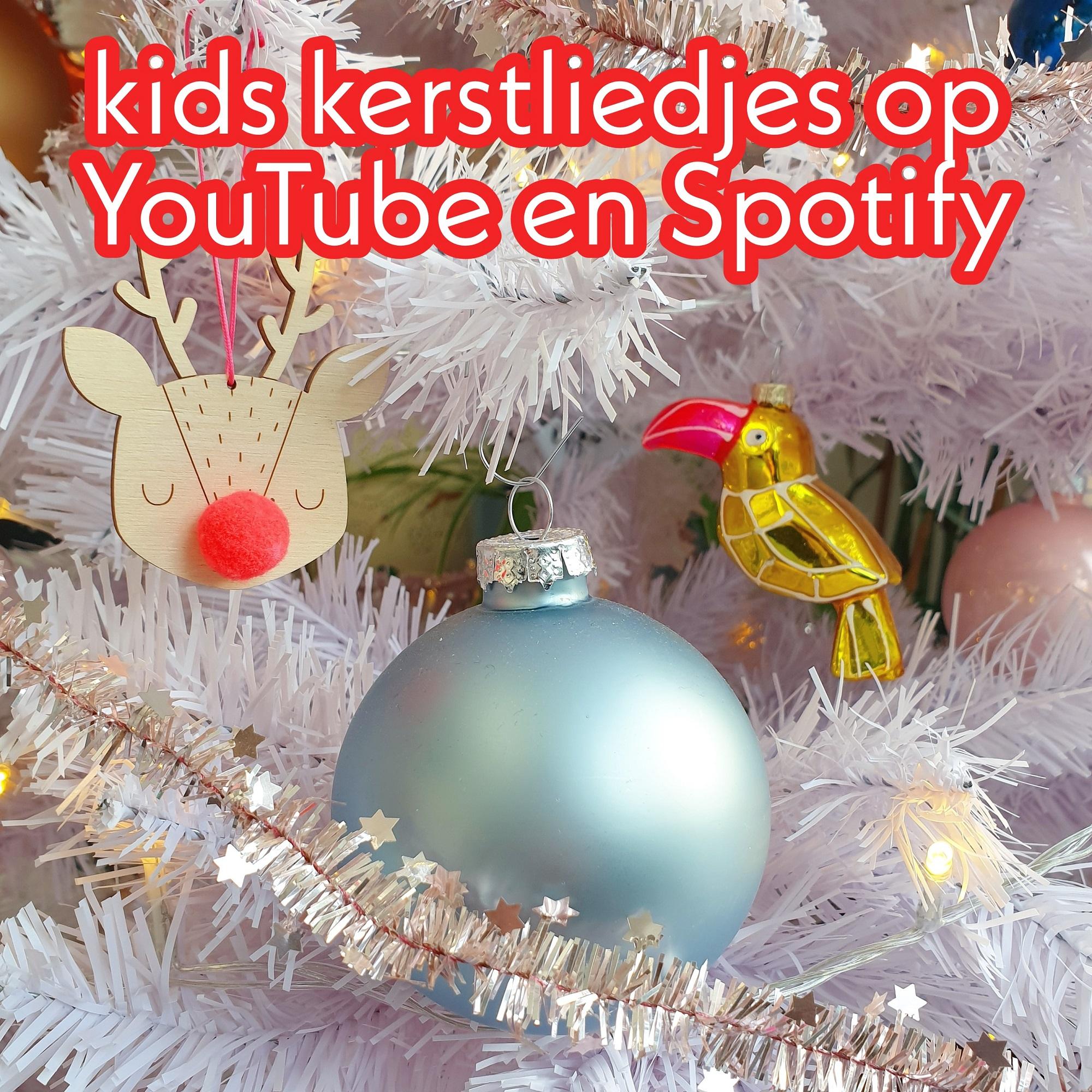 Kerstliedjes YouTube en Spotify: voor peuter, kleuter en grotere kinderen