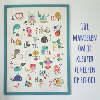 101 manieren om je kleuter te helpen op school