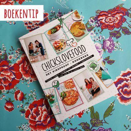 Boekentip: Chickslovefood kidsproof kookboek voor gezinnen met kinderen met heel veel verstopte groente