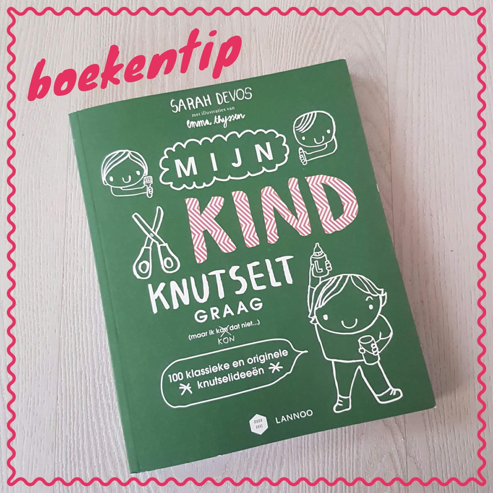 Boekentip: Mijn kind knutselt graag, maar ik kan/kon dat niet