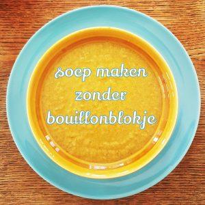 Recept: soep maken zonder bouillonblokjes