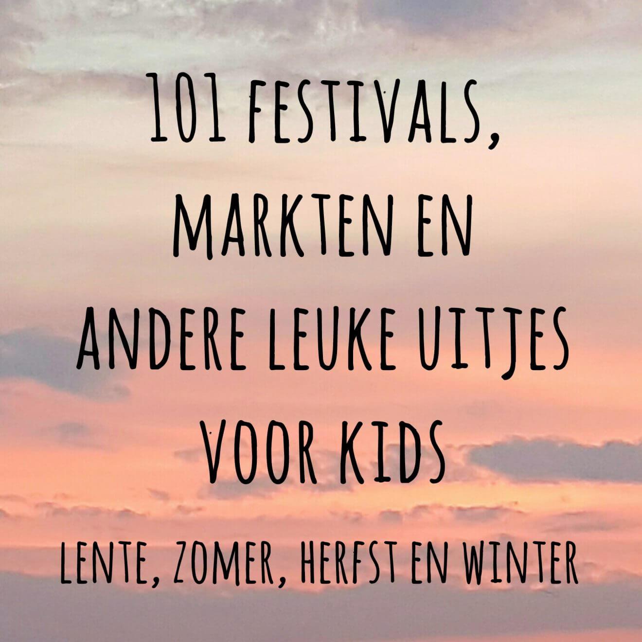 101 festivals, markten en andere leuke uitjes voor kinderen in lente, zomer, herfst en winter