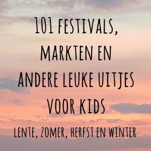 101 festivals, markten en andere leuke uitjes voor kinderen – in lente, zomer, herfst en winter