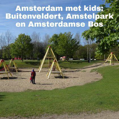 Amsterdam met kids, Buitenveldert, het Amstelpark en het Amsterdamse Bos: musea, speeltuinen, parken, zwemplekken, actieve uitjes, kinderboerderijen, winkels, restaurants en nog veel meer