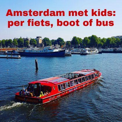 Amsterdam met kids - per fiets, boot of bus: musea, speeltuinen, parken, zwemplekken, actieve uitjes, kinderboerderijen, winkels, restaurants en nog veel meer