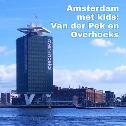 Amsterdam met kids, Van der Pekbuurt en Overhoeks: musea, speeltuinen, parken, zwemplekken, actieve uitjes, kinderboerderijen, winkels, restaurants en nog veel meer