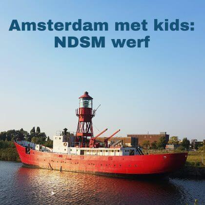 Amsterdam met kids, Amsterdam Noord NDSM werf: musea, speeltuinen, parken, zwemplekken, actieve uitjes, kinderboerderijen, winkels, restaurants en nog veel meer