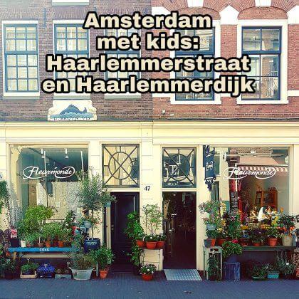 Amsterdam met kids, Haarlemmerdijk en Haarlemmerstraat: musea, speeltuinen, parken, zwemplekken, actieve uitjes, kinderboerderijen, winkels, restaurants en nog veel meer