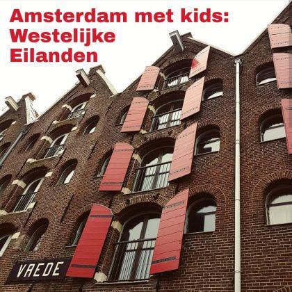Amsterdam met kids - Westelijke Eilanden, Bickerseiland, Realeneiland, Prinseneiland: musea, speeltuinen, parken, zwemplekken, actieve uitjes, kinderboerderijen, winkels, restaurants en nog veel meer