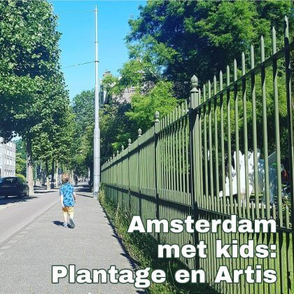 Amsterdam met kids, Plantagebuurt en Artis: musea, speeltuinen, parken, zwemplekken, actieve uitjes, kinderboerderijen, winkels, restaurants en nog veel meer