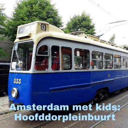 Amsterdam met kids, Hoofddorppleinbuurt en Haarlemmermeerstation: musea, speeltuinen, parken, zwemplekken, actieve uitjes, kinderboerderijen, winkels, restaurants en nog veel meer