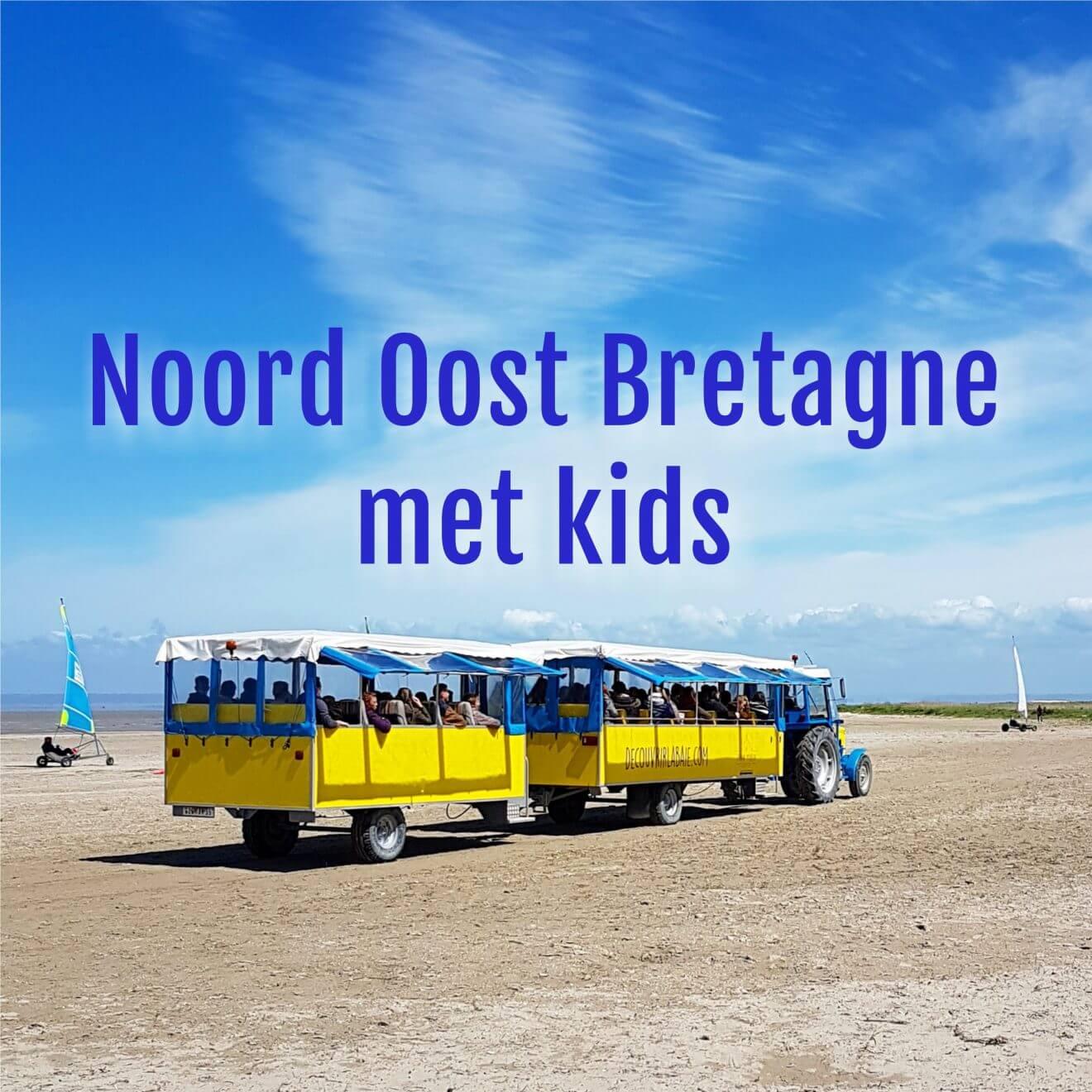 Noord Oost Bretagne met kids: de leukste tips in de buurt van Mont Saint Michel en Saint-Malo