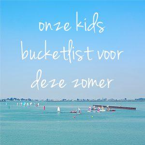 Onze kids bucketlist voor deze zomer: leuke activiteiten tijdens de zomervakantie