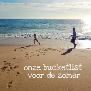 Onze kids bucketlist voor deze zomer: leuke zomervakantie activiteiten