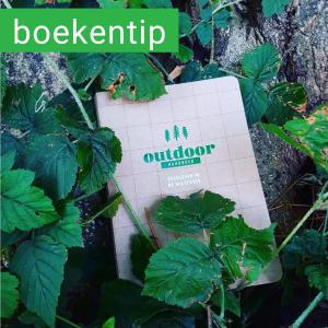 Outdoor Handboek: dit is niet zomaar een boek,dit is het begin van een avontuur #leukmetkids