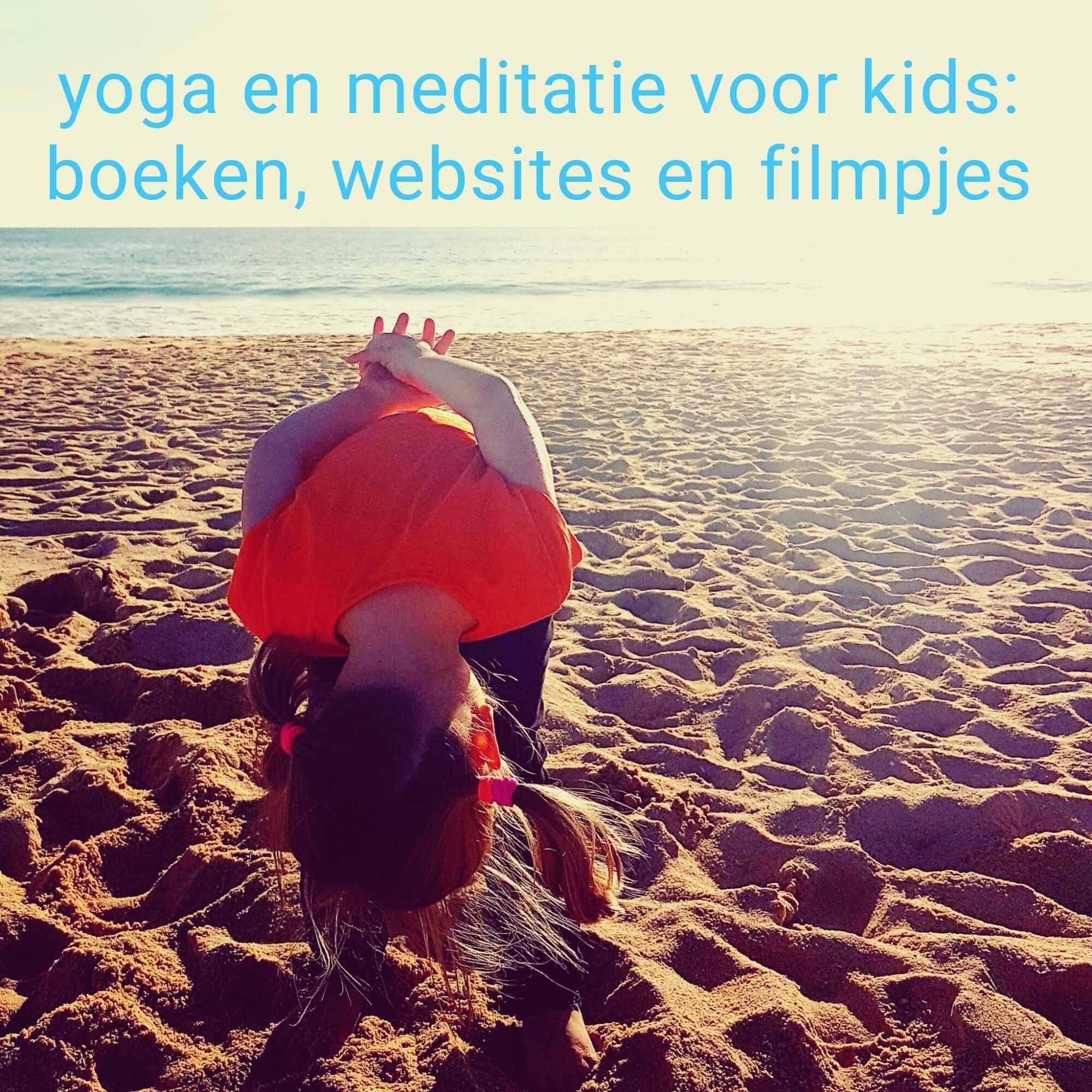 Yoga en meditatie voor kids: de leukste boeken, websites en youtube filmpjes voor kinderen