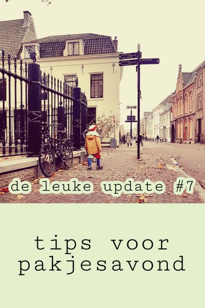 De Leuke Update #7 | Tips voor pakjesavond en leuke kids uitjes