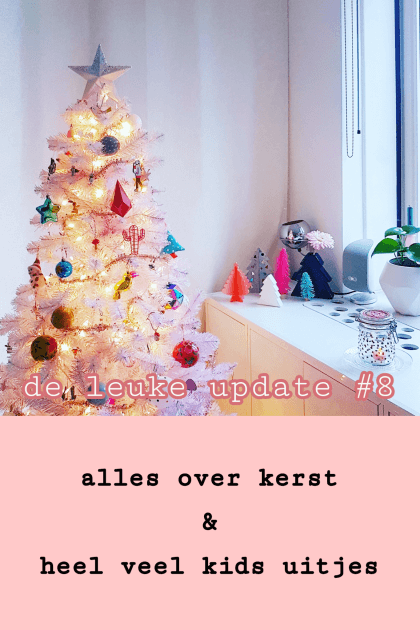 De Leuke Update #8 | Alles over kerst & heel veel kids uitjes