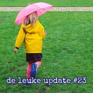 De Leuke Update #23 | nieuwtjes, musthaves en hotspots voor kids