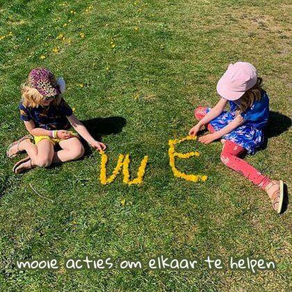Mooie acties om elkaar te helpen, ook voor kinderen