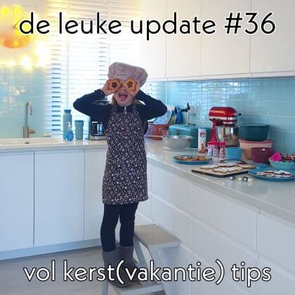 De Leuke Update #36 | nieuwtjes, ideeën, musthaves en uitjes voor kids