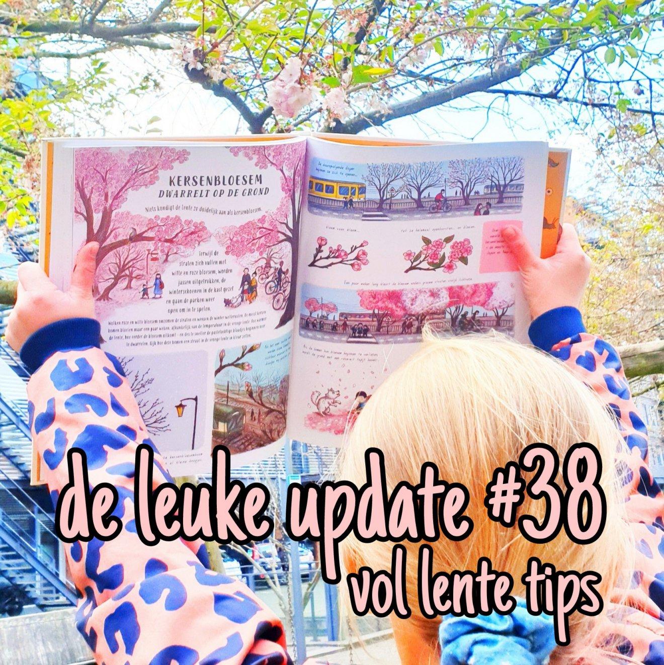 De Leuke Update #38 | nieuwtjes, ideeën, musthaves en uitjes voor kids | vol lente tips en kindvriendelijke buiten uitjes